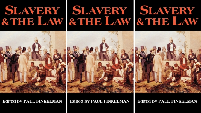 #📚Books to #read in #2018: #SlaveryAndTheLaw by #PaulFinkelman #NoCriticsJustArtists