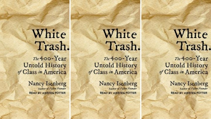 📚Books to read in #2018: 'White Trash' by #NancyIsenberg The 400-Year Untold #History of #ClassInAmerica #NoCriticsJustArtists