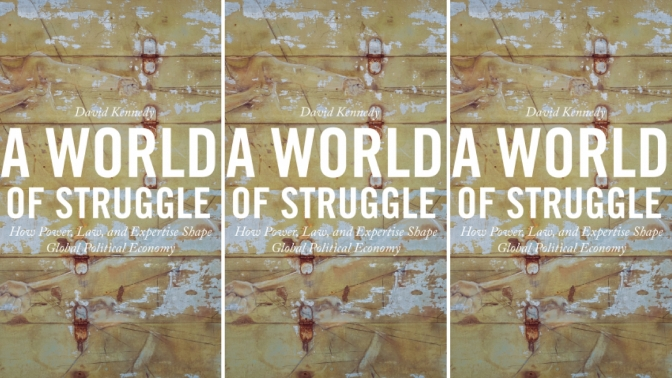 #📚Books to #read in #2018: A World of Struggle by #DavidKennedy : How Power, Law, and Expertise Shape Global Political Economy #NoCriticsJustPolitics