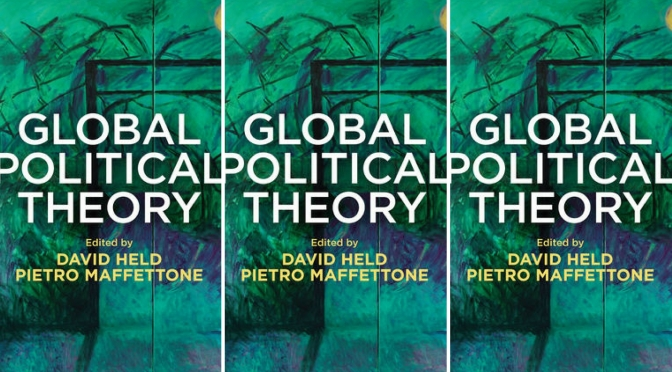 #📚Books to #read in #2018: Global Political Theory Edited by David Held & Pietro Maffettone #NoCriticsJustPolitics