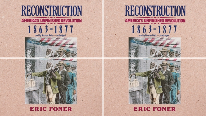 #📚Books to #read in #2018: #Reconstruction : #America's Unfinished #Revolution, 1863-1877 by #EricFoner #NoCriticsJustPolitics