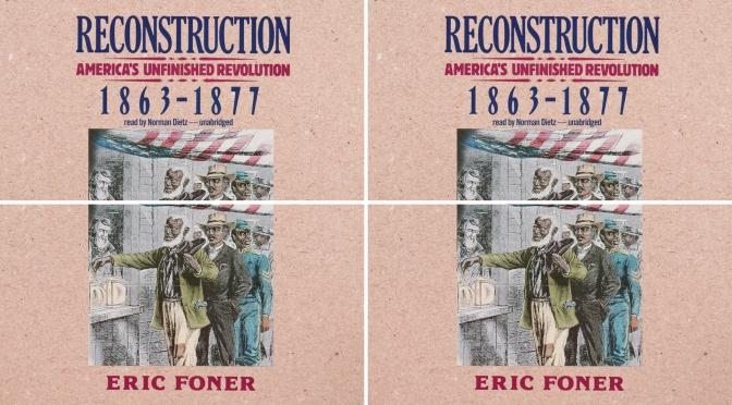 #📚Books to #read in #2018: #Reconstruction : #America's Unfinished #Revolution, 1863-1877 by #EricFoner #NoCriticsJustPolitics