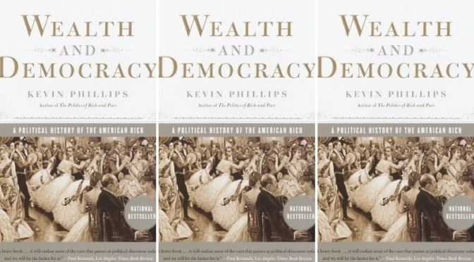 #📚Books to #read in #2018: Wealth & Democracy by #KevinPhillips #NoCriticsJustPolitics