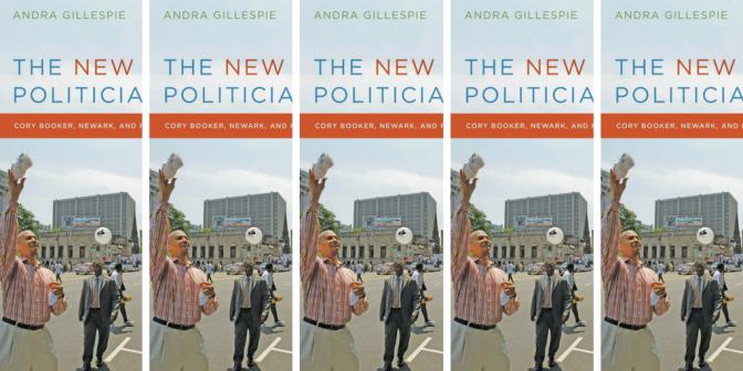 #📚Books to #read in #2018; The New #Black #Politician: @CoryBooker , #Newark, and Post-Racial #America By Andra Gillespie #NoCriticsJustPolitics