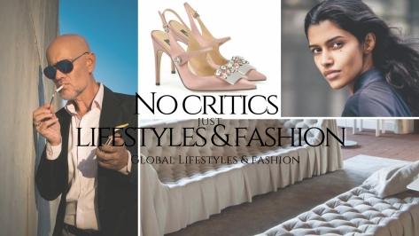 No Critics Just Lifestyles and Fashion