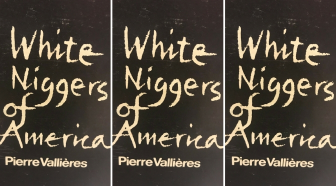 #📚Books to #read in #2018; 'White Niggers of America' by Pierre Vallieres #NoCriticsJustPolitics